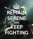 REMAIN SERENE AND KEEP FIGHTING - Personalised Poster large