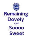 Remaining  Dovely  AND Soooo Sweet - Personalised Poster large