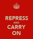 REPRESS AND CARRY ON - Personalised Poster large
