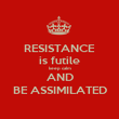 RESISTANCE is futile keep calm AND BE ASSIMILATED - Personalised Poster large