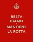 RESTA CALMO E MANTIENE LA ROTTA - Personalised Poster large