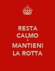 RESTA CALMO E MANTIENI LA ROTTA - Personalised Poster large