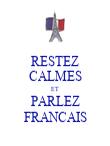 RESTEZ CALMES ET PARLEZ FRANCAIS - Personalised Poster large