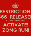 RESTRICTION  666  RELEASED AZURE GRIMOIRE  ACTIVATE! ZOMG RUN! - Personalised Poster large