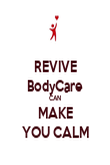 REVIVE BodyCare CAN MAKE YOU CALM - Personalised Poster large