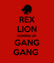 REX LION COMING UP GANG GANG  - Personalised Poster large