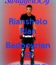 Rianshelo Rian  Badboyrian 13 - Personalised Poster small