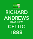 RICHARD ANDREWS GLASGOW CELTIC 1888 - Personalised Poster large
