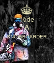 Ride A SNOWBOARDER   - Personalised Poster large