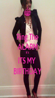Ring The ALARM It's  ITS MY  BIRTHDAY - Personalised Poster large