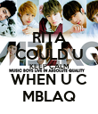 RITA COULD U KEEP CALM WHEN U C MBLAQ - Personalised Poster large