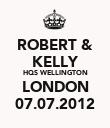 ROBERT & KELLY HQS WELLINGTON LONDON 07.07.2012 - Personalised Poster large