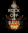 ROCK OFF AND RAVE ON - Personalised Poster large
