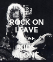 ROCK ON LEAVE THOSE KIDS ALONE - Personalised Poster large
