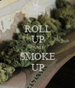ROLL UP AND SMOKE UP - Personalised Poster large