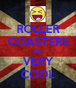 ROLLER COASTERS ARE VERY COOL - Personalised Poster large