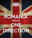 ROMANIA NEEDS ONE DIRECTION - Personalised Poster large