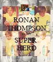 RONAN THOMPSON IS MY SUPER  HERO - Personalised Poster large