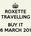 ROXETTE TRAVELLING  BUY IT 26 MARCH 2012 - Personalised Poster large