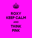 ROXY KEEP CALM AND THINK PINK - Personalised Poster large