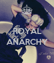 ROYAL  ANARCHY  - Personalised Poster large