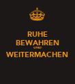 RUHE BEWAHREN UND WEITERMACHEN  - Personalised Poster large