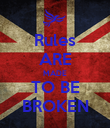 Rules ARE MADE TO BE BROKEN - Personalised Poster large