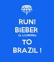 RUN! BIEBER  IS COMING TO BRAZIL ! - Personalised Poster large