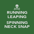 RUNNING LEAPING  SPINNING NECK SNAP - Personalised Poster large