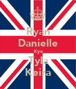 Ryan Danielle Kye Tyla Keira - Personalised Poster large