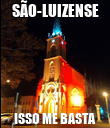 SÃO-LUIZENSE ISSO ME BASTA - Personalised Poster large