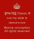 S̶̲̥̅̊ĦѦҐМ̣̣̥̇̊Z̶̲̥̅̊ Classic ® cuz my style iz identical to none ©since conception All rightz reserved - Personalised Poster large