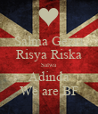 Salma Gezia Risya Riska Salwa Adinda We are BF - Personalised Poster large