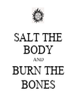 SALT THE BODY AND BURN THE BONES - Personalised Poster large