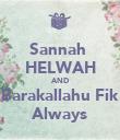 Sannah  HELWAH AND Barakallahu Fik Always - Personalised Poster large