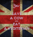 SAVE A COW AND EAT A VEGITERIAN - Personalised Poster large