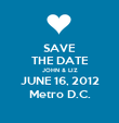 SAVE THE DATE JOHN & LIZ JUNE 16, 2012 Metro D.C. - Personalised Poster large