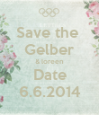 Save the  Gelber & loreen Date 6.6.2014 - Personalised Poster large