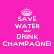SAVE WATER AND DRINK CHAMPAGNE! - Personalised Poster large