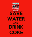 SAVE WATER AND  DRINK COKE - Personalised Poster large