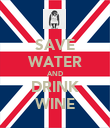 SAVE WATER AND DRINK WINE - Personalised Poster large
