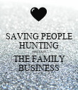 SAVING PEOPLE HUNTING THINGS THE FAMILY BUSINESS - Personalised Poster large
