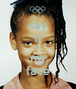 say it to my face - Personalised Poster small