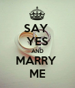 SAY  YES AND MARRY  ME - Personalised Poster large