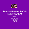 ScarletRaven SAYS KEEP CALM AND ROCK ON - Personalised Poster large