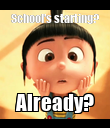 School's starting? Already? - Personalised Poster large