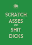 SCRATCH ASSES AND SHIT DICKS - Personalised Poster large