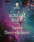 SCREAM HARD AND Squee Daisy∞Infinity - Personalised Poster large