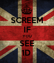 SCREEM IF YOU SEE 1D  - Personalised Poster large