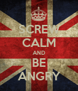 SCREW CALM AND BE ANGRY - Personalised Poster large